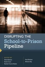 Disrupting the School-to-Prison Pipeline