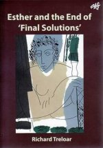 Esther and the End of 'Final Solutions'