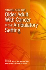 Caring for the Older Adult with Cancer in the Ambulatory Setting