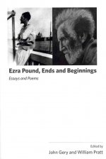 Ezra Pound, Ends and Beginnings