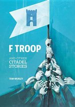 F Troop and Other Citadel Stories