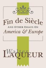 Fin de Siecle and Other Essays on America and Europe