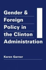Gender and Foreign Policy in the Clinton Administration
