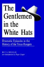 GENTLEMEN IN THE WHITE HATS