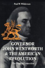 Governor John Wentworth and the American Revolution
