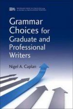 Grammar Choices for Graduate and Professional Writers