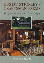 Gustav Stickley's Craftsman Farms