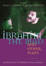 Ibrahim the Mad and Other Plays