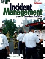 Incident Management for the Street-Smart Fire Officer