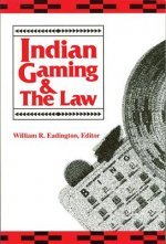 INDIAN GAMING AND THE LAW