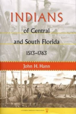 Indians of Central and South Florida, 1513-1763