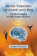 Inner Theatres of Good and Evil