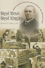 Irish Titan, Irish Toilers