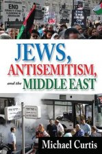 Jews, Antisemitism, and the Middle East