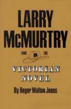 Larry Mcmurtry Victorian Novel
