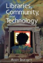 Libraries, Community and Technology