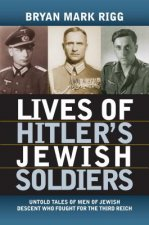 Lives of Hitler's Jewish Soldiers