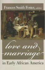 Love and Marriage in Early African America