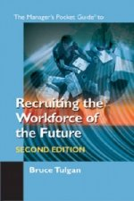 Manager's Pocket Guide to Recruiting the Workforce of the Future