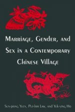 Marriage, Gender, and Sex in a Contemporary Chinese Village