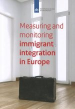 Measuring and Monitoring Immigrant's Integration in Europe