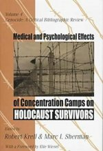 Medical and Psychological Effects of Concentration Camps on Holocaust Survivors