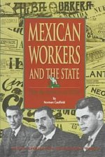 Mexian Workers and the State