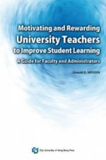 Motivating and Rewarding University Teachers to Improve Student Learning