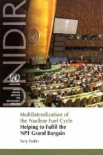 Multilateralization of the Nuclear Fuel Cycle: Helping to Fulfill the Npt Grand Bargain