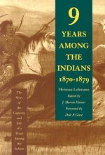 Nine Years among the Indians, 1870-1879