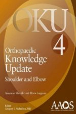 Orthopaedic Knowledge Update: Shoulder and Elbow 4 (Oku)