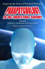 Parapsychology in the Twenty-First Century