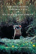 Philosophy and Practice of Wildlife Management