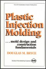 Plastic Injection Molding: Mold Design & Construction Fundamentals