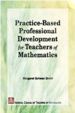 Practice-Based Professional Development for Teachers of Mathematics