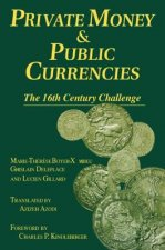 Private Money and Public Currencies