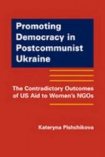 Promoting Democracy in Post-Communist Ukraine