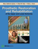 Prosthetic Restoration and Rehabilitation of the Upper and Lower Extremity