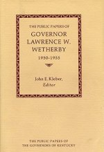 Public Papers of Governor Lawrence W.Wetherby