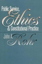 Public Service, Ethics and Constitutional Practice