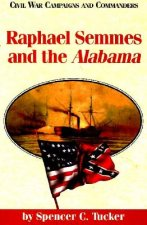 Raphael Semmes and the Alabama