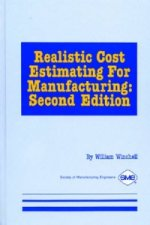 Realistic Cost Estimating for Manufacturing