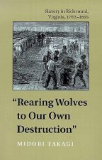 Rearing Wolves to Our Own Destruction