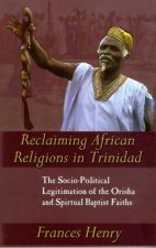 Reclaiming African Religions in Trinidad