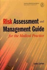 Risk Assessment and Management Guide for the Medical Practice