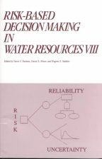 Risk-Based Decision Making in Water Resources VIII