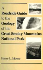 Roadside Guide to the Geology of the Great Smoky Mountains National Park.