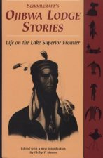 Schoolcraft's Ojibwa Lodge Stories