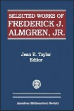 Selected Works of Frederick J. Almgren, Jr