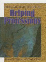 Skills and Strategies for the Helping Professionals